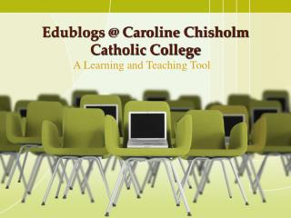 Edublogs  Caroline Chisholm Catholic College