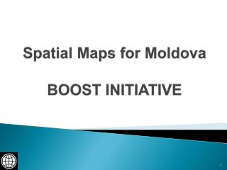 Spatial Maps for Moldova BOOST INITIATIVE