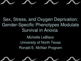 Sex, Stress, and Oxygen Deprivation:  Gender-Specific  Phenotypes Modulate Survival in Anoxia