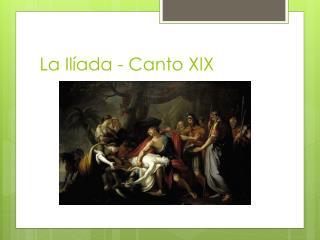 La Ilíada - Canto XIX