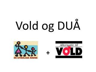 Vold og DUÅ