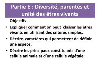 Partie E: Diversité, parentés et unité des êtres vivants