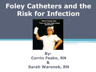Foley Catheters and the Risk for Infection