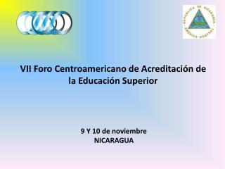 VII Foro  Centroamericano de Acreditación de la Educación Superior