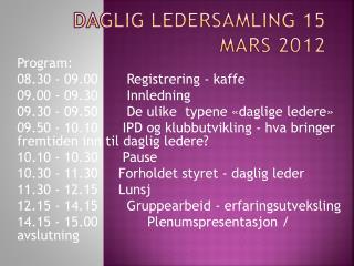 Daglig ledersamling 15 mars 2012