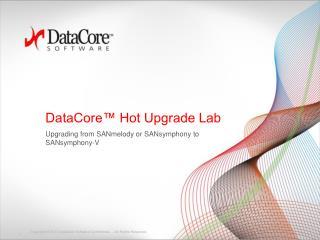 DataCore™ Hot Upgrade Lab