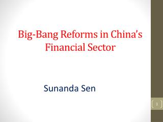 Big-Bang Reforms in China�s Financial Sector