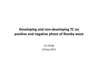 Developing and non-developing TC on positive and negative phase of  Rossby  wave