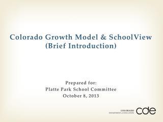 Colorado Growth Model & SchoolView (Brief Introduction)