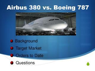 Airbus 380 vs. Boeing 787