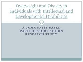 Overweight and Obesity in Individuals with Intellectual and Developmental Disabilities