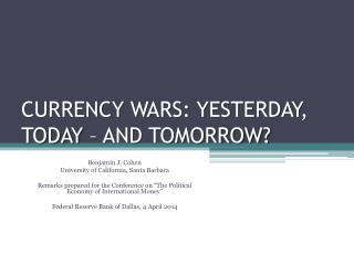 CURRENCY WARS: YESTERDAY, TODAY – AND TOMORROW?