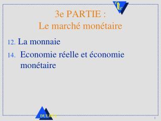 3e PARTIE : Le marché monétaire
