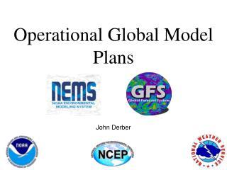 Operational Global Model Plans