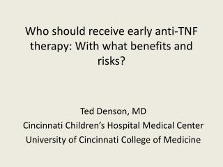 Who should receive early anti-TNF therapy: With what benefits and risks?