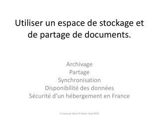 Utiliser un espace de stockage et de partage de documents.
