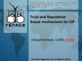 Trust and Reputation Based mechanisms for CIP