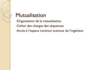 Mutualisation