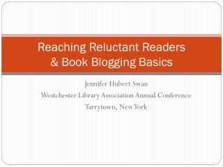 Reaching Reluctant Readers  & Book Blogging Basics
