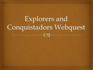 Explorers and Conquistadors  Webquest