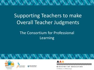 Supporting Teachers to make Overall Teacher Judgments