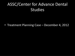 ASSC/Center for Advance Dental Studies