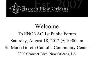 Welcome To ENONAC 1st Public Forum Saturday, August 18, 2012 @ 10:00 am