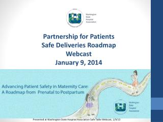 Partnership for Patients Safe Deliveries Roadmap Webcast  January 9, 2014