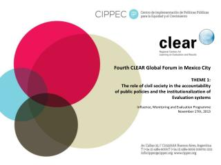 Fourth CLEAR Global Forum in  Mexico City  THEME 1: