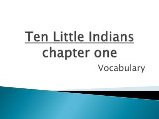 Ten Little Indians chapter one