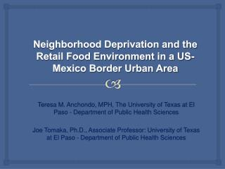 Neighborhood Deprivation and the Retail Food Environment in a US-Mexico Border Urban Area