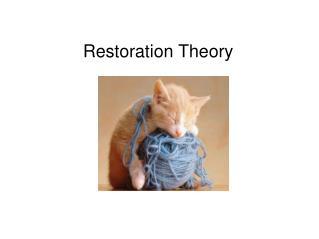 Restoration Theory