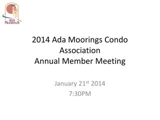 2014 Ada Moorings Condo Association  Annual Member Meeting
