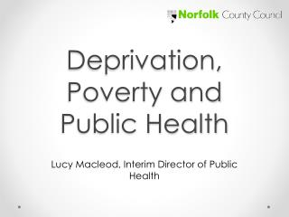 Deprivation, Poverty and Public Health
