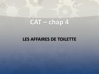 CAT – chap 4