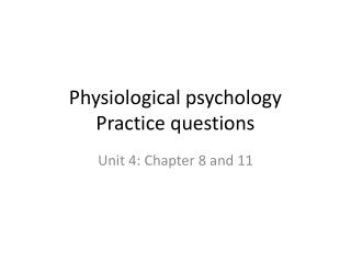 Physiological psychology Practice questions