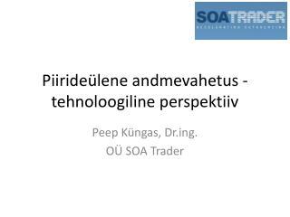 Piiride�lene andmevahetus  -tehnoloogiline perspektiiv
