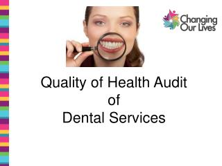 Quality of Health Audit of  Dental Services