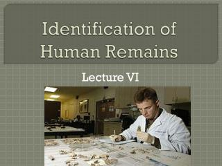 Identification of Human Remains