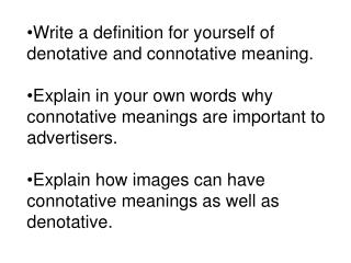 Write a definition for yourself of denotative and connotative meaning.