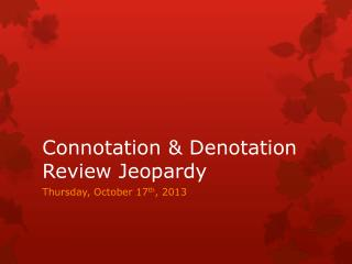Connotation & Denotation Review Jeopardy