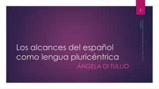 Los alcances del español  como lengua  pluricéntrica