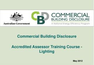 Commercial Building Disclosure  Accredited Assessor Training Course - Lighting