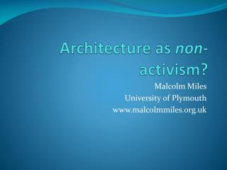 Architecture as  non -activism?