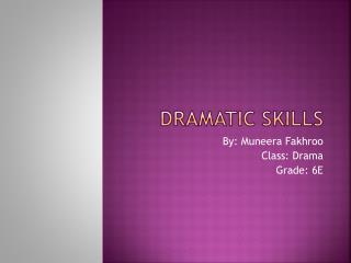 Dramatic skills