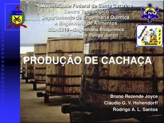 PRODU  O DE CACHA A