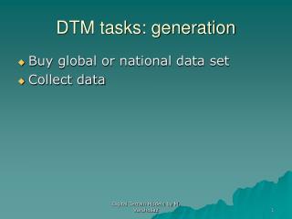 DTM tasks: generation