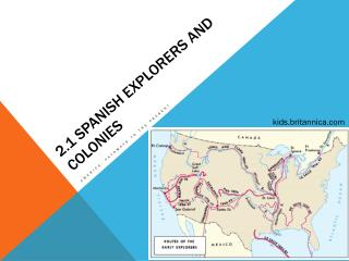 2.1 Spanish Explorers and Colonies