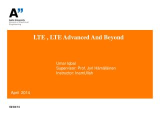 LTE , LTE Advanced And Beyond