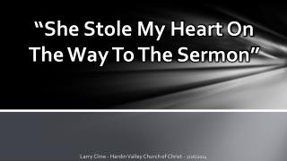 """She Stole My Heart On The Way To The Sermon"""